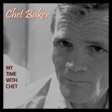 Chet Baker (1929-1988): My Time With Chet, CD