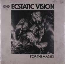 Ecstatic Vision: For The Masses, LP