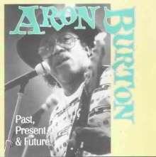 Aron Burton: Past, Present, & Future, CD