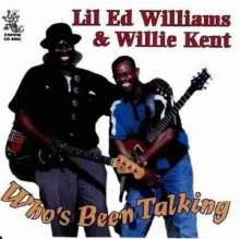 Lil Ed Williams & Willie Kent: Who's Been Talking, CD
