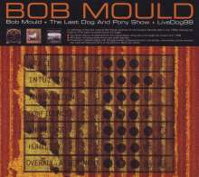 Bob Mould: Bob Mould Akd Hubcap / The Last Dog & Pony Show / Livedog 98, 3 CDs