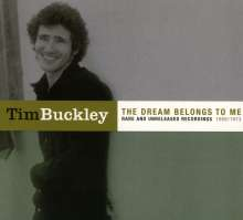 Tim Buckley: The Dream Belongs To Me: Rare And Unreleased 68/73, CD