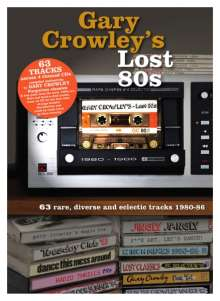 Gary Crowley's Lost 80s: 63 Rare, Diverse And Eclectic Tracks, 4 CDs