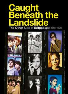 Caught Beneath The Landslide: The Other Side Of Britpop And The '90s, 4 CDs