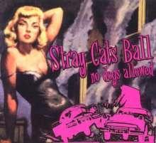 Stray Cats: Stray Cats Ball - No Dogs Allowed, CD