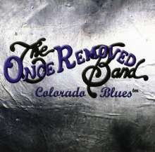 Once Removed Blues Band: Colorado Blues, CD