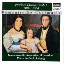 Friedrich Theodor Fröhlich (1803-1836): Chorwerke, CD