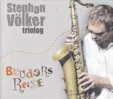Stephan Völker: Triolog: Bruders Reise, CD