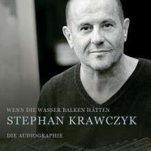 Stephan Krawczyk: Wenn die Wasser Balken hätten: Die Audiographie, CD