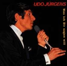 Udo Jürgens: Was ich Dir sagen will, CD