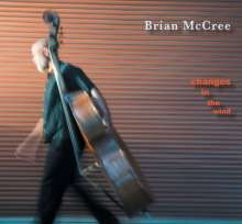 Brian Mccree: Changes In The Wind (Dig), CD