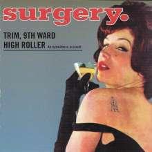 Surgery: Trim, Ninth Ward High, CD