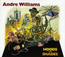 Andre Williams: Hoods & Shades, CD
