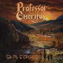 Professor Emeritus: Take Me To The Gallows, CD