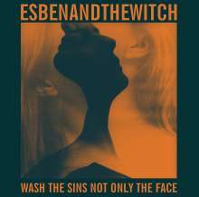 Esben & The Witch: Wash The Sins Not Only The Face (LP + CD), 1 LP und 1 CD