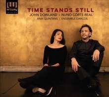 """Nuno Corte-Real (geb. 1971): Lieder """"Time Stands Still"""" (nach John Dowland), CD"""