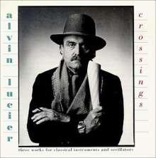 Alvin Lucier (geb. 1931): Crossings / Septet / In Memori, CD
