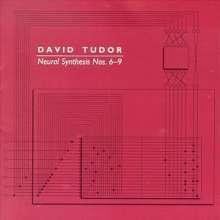 David Tudor (1926-1996): Neural Synthesis Nr.6-9, CD