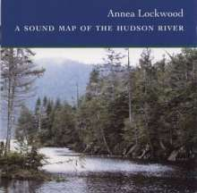 Annea Lockwood (geb. 1961): Sound Map Of The Hudson River, CD