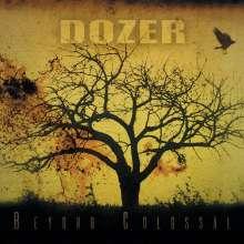 Dozer: Beyond Colossal, LP
