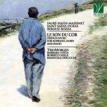 Le Son du Cor - Französische Musik für Sopran,Horn,Klavier, CD