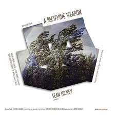 Sean Hickey (geb. 1970): A Pacifying Weapon für Blockflöte, Harfe, Percussion, Bläser & Blechbläser (180g), LP