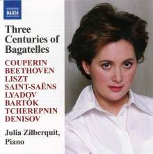 Julia Zilberquit - Three Centuries of Bagatelles, CD