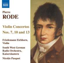 Pierre Rode (1774-1830): Violinkonzerte Nr.7,10,13, CD