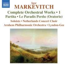 Igor Markevitch (1912-1983): Sämtliche Orchesterwerke Vol.1, CD