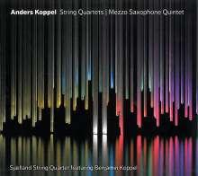 Anders Koppel (geb. 1947): Streichquartette Nr.1 & 2, SACD