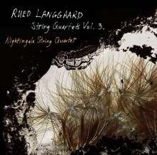 Rued Langgaard (1893-1952): Streichquartette Vol.3, SACD