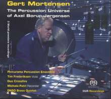 Gert Mortensen - The Percussion Universe of Axel Borup-Jörgensen, SACD