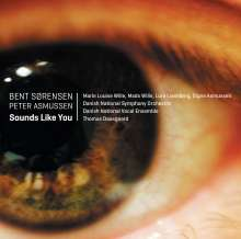 Bent Sörensen (geb. 1958): Sounds Like You, SACD
