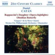 Daniel Catan (geb. 1949): Rappaccini's Daughter (Ausz.), CD