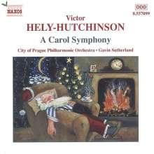 Victor Hely-Hutchinson (1901-1947): A Carol Symphony, CD