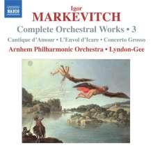 Igor Markevitch (1912-1983): Sämtliche Orchesterwerke Vol.3, CD