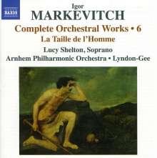 Igor Markevitch (1912-1983): Sämtliche Orchesterwerke Vol.6, CD