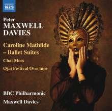 Peter Maxwell Davies (1934-2016): Caroline Mathilde - Ballettsuiten, CD