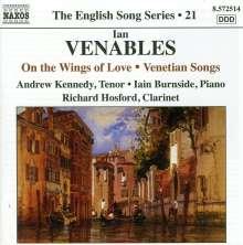 Ian Venables (geb. 1955): On the Wings of Love op.38 für Tenor,Klarinette & Klavier, CD