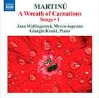"Bohuslav Martinu (1890-1959): Lieder Vol.1 ""A Wreath of Carnations"", CD"