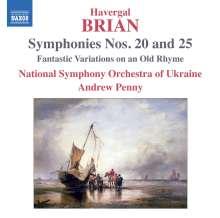 Havergal Brian (1876-1972): Symphonien Nr. 20 & 25, CD