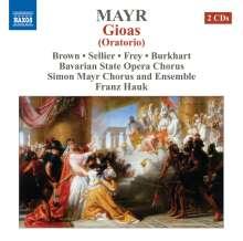 Johann Simon (Giovanni Simone) Mayr (1763-1845): Gioas, 2 CDs