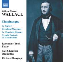 William Vincent Wallace (1812-1865): Chopinesque, CD