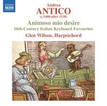 """Andrea Antico (ca.1480 - nach 1538): Cembalostücke """"Animoso mio desire"""", CD"""