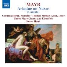 Johann Simon (Giovanni Simone) Mayr (1763-1845): Arianna in Nasso (Kantate), CD