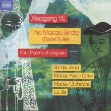 Xiaogang Ye (geb. 1955): The Macau Bride op.34 (Ballett-Suite), CD