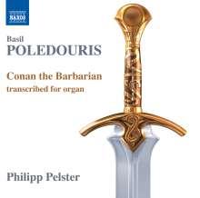 Basil Poledouris: Conan the Barbarian für Orgel (transcribiert von Philipp Pelster), CD