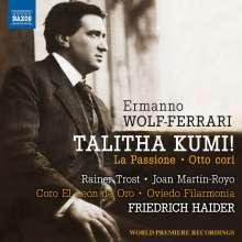 Ermanno Wolf-Ferrari (1876-1948): Talitha Kumi! (Die Tochter des Jairus), CD