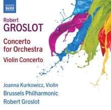Robert Groslot (geb. 1951): Violinkonzert, CD