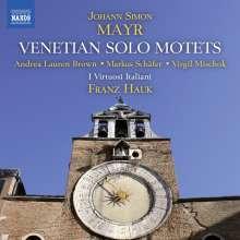 Johann Simon (Giovanni Simone) Mayr (1763-1845): Motetten Vol. 1 - Venezianische Solo-Motetten, CD